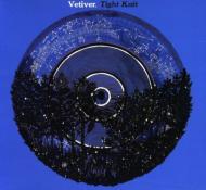 Vetiver/Tight Knit
