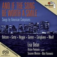 And If The Song Be Worth A Smile-american Songs: Delan(S)Mentzer(Ms)Pankonin(P)Haimovitz(Vc)