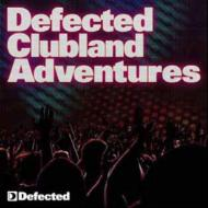 Defected Clubland Adventure 10 Years In The House: Vol.1