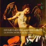 Giulio Caccini & His Circle: D.bates(Ct)/ La Nuova Musica