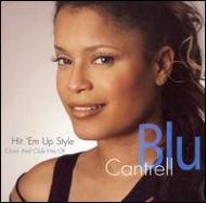 HMV&BOOKS onlineBlu Cantrell/Hit Em Up Style: Chart & Club Hits Of Blu Cantrell