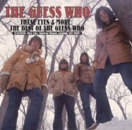 These Eyes & More: The Best Of The Guess Who