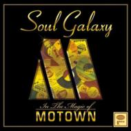Soul Galaxy In The Magic Of Motown