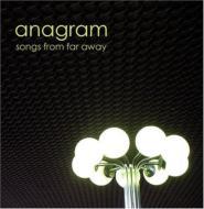 Anagram (Rock)/Songs From Far Away