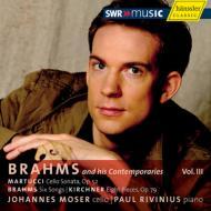 マルトゥッチ:チェロ・ソナタ、ブラームス:6つの歌曲(チェロ版)、キルヒナー:8つの小品 モーザー、リヴィニウス