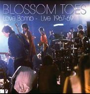 Love Bomb -Live 1967-69