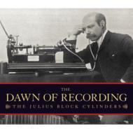 「レコーディングの夜明け」〜ジュリアス・ブロックのシリンダー録音集(19世紀末〜20世紀初頭)(3CD)
