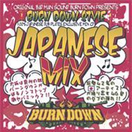 BURN DOWN STYLE -Japanese Mix-