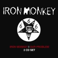 Our Problem / Iron Monkey