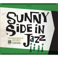 Sunny Side In Jazz The Finest Works Of SNOWBOY