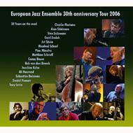 European Jazz Ensemble 30th Anniversary Tour 30years On The Roa