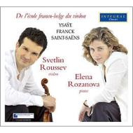 フランク:ヴァイオリン・ソナタ、イザイ:無伴奏ヴァイオリン・ソナタ第3番、サン=サーンス:序奏とロンド・カプリチオーソ ルセフ、ロザノヴァ