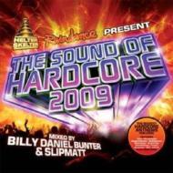 Sound Of Hardcore 2009: Mixed By Billy Bunter & Slipmatt