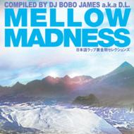 MELLOW MADNESS: Compiled By DEV LARGE a.k.a.D.L