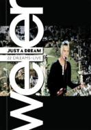 Just A Dream: 22 Dreams -Live: Amaray Version