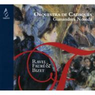 ビゼー:交響曲、ラヴェル:亡き王女のためのパヴァーヌ、フォーレ:ペレアスとメリザンド、他 ノセダ&カダケス管