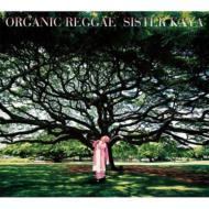 ローチケHMVSister Kaya/Organic Reggae
