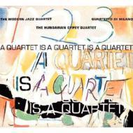 A Quartet Is A Quartet Is A Quartet