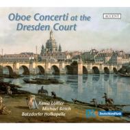 『ドレスデン宮廷のオーボエ協奏曲』 レフラー、M.ボッシュ、バツドルファー・ホーフカペレ