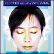 ELECTRO mixed by iSSEi iSHiDa