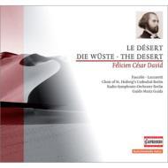 交響的オード『砂漠』 グイダ&ベルリン放送響、聖ヘドヴィヒ大聖堂合唱団