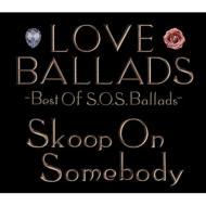 Love Ballads�`best Of S.o.s.ballads