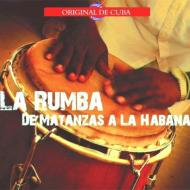 La Rumba De Matanzas A La Habana: Recordings From 1955-1963