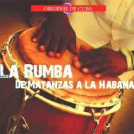 La Rumba De Matanzas A La Habana: Recordings From 1955-1963