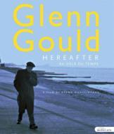 Documentary Classical/Glenn Gould Hereafter