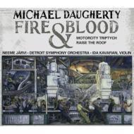 炎と血、モーターシティ・トリプティク、屋根の上 ネーメ・ヤルヴィ&デトロイト交響楽団、カヴァフィアン