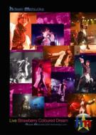 Live Strawberry Coloured Dream �`hideaki matsuoka 20th Anniversary Live�`