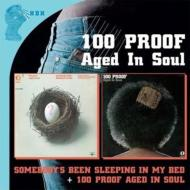Somebody's Been Sleeping In My Bed / 100 Proof Aged In Soul