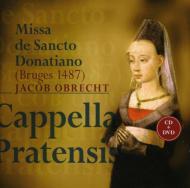 Missa De Sancto Donatiano: Cappella Pratensis