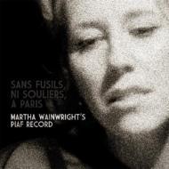 Sans Fusils, Ni Souliers, A Paris: Martha Wainwright's Piaf Rec