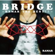 BRIDGE 〜RAMAR THE BEST!!〜