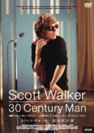 Scott Walker: 30 Century Man