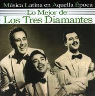黄金時代のロス トレス ディアマンテス: Lo Mejor De Los Tres Diamantes