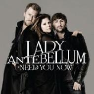 LADY ANTEBELLUM : Need You Now