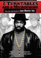 2 Turntables And A Microphone: Life And Death Of Jam Master Jay