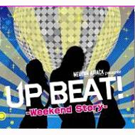 UP BEAT !-Weekend Story -mixed by Neuron Attack