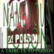 Name Your Poison: Tribute To Poison