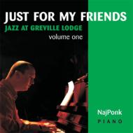 Just For My Friends: Jazz At Greville Lodge Vol.1