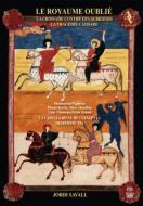 『忘れられた王国〜アルビジョワ十字軍/カタリ派の悲劇』 サヴァール&エスペリオンXXI(3SACD)