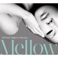 DOUBLE Ballad Collection Mellow