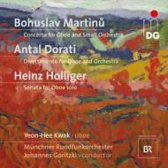 マルチヌー:オーボエ協奏曲、ドラティ:ディヴェルティメント、ホリガー:無伴奏オーボエ・ソナタ カク・ヨンヒ、J.ゴリツキ&ミュンヘン放送管