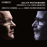 弦楽のための協奏曲第3番 リンドベルイ&ノルディック室内管弦楽団