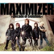 MAXIMIZER 〜Decade of Evolution〜