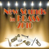 *brass&wind Ensemble* Classical/New Sounds In Brass Nsb 2010: 岩井直溥 / 東京佼成 Wind O