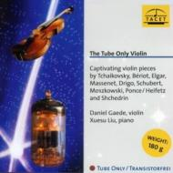 The Tube Only Violin : Gaede(Vn)Liu(P)