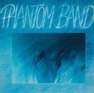 Phantom Band (180グラム重量盤)